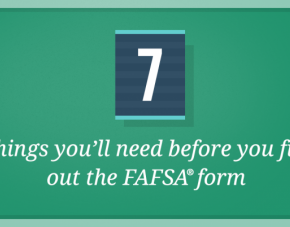 7 Things You Need Before You Fill Out the 2019–20 FAFSA® Form