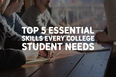 Top 5 Essential Skills Every College Student Needs